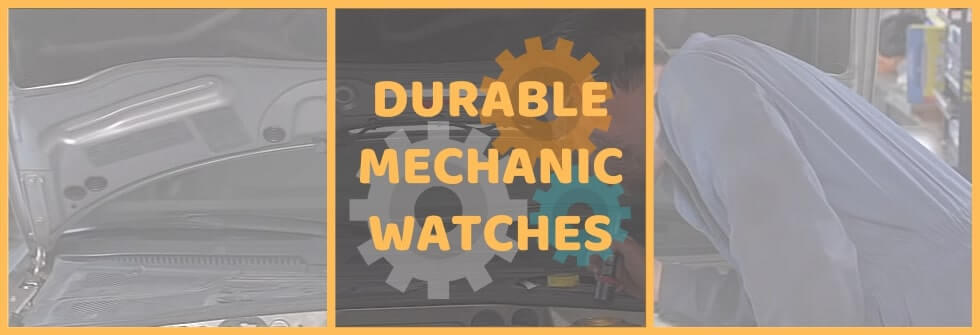 Best Durable Watches for Mechanics