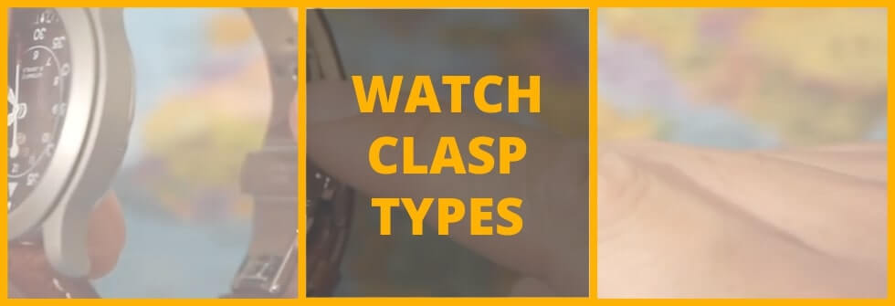 Different types of watch clasps