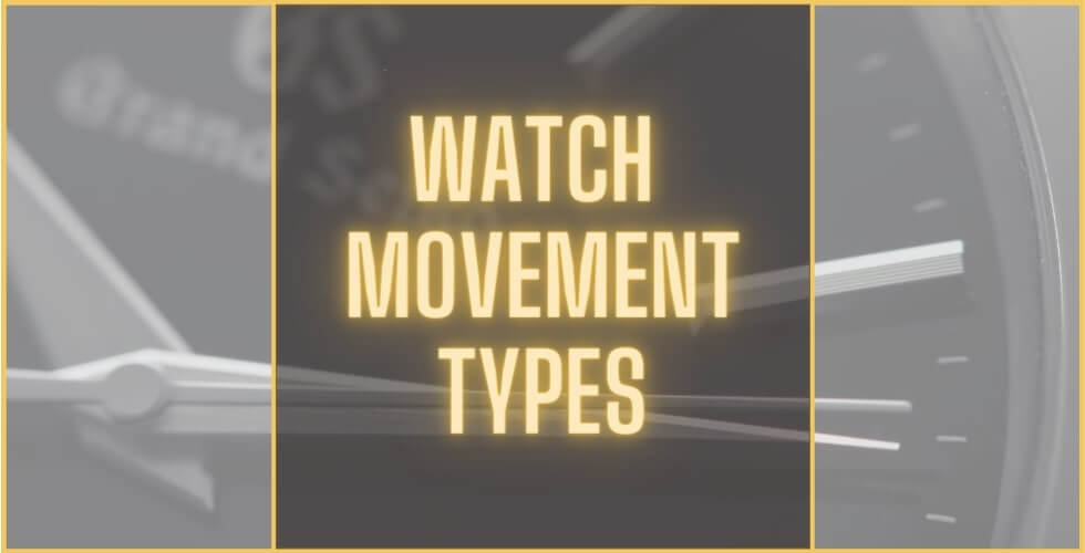 Different watch movement types
