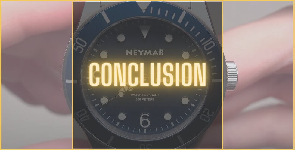 Are Neymar watches any good? Conclusion