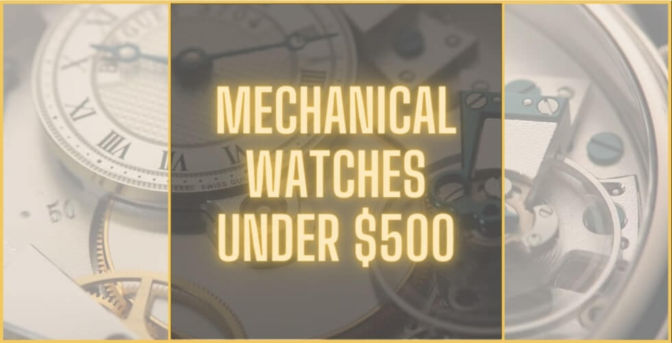 Best mechanical watches under 500