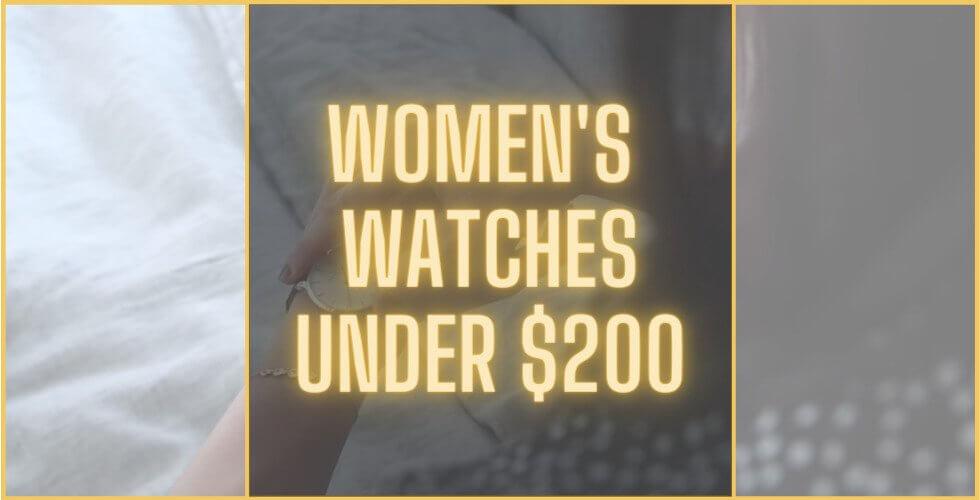 Best women's watches under 200 dollars