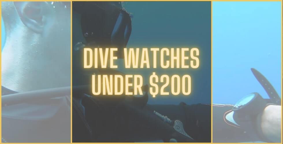 Best dive watches under 200 dollars