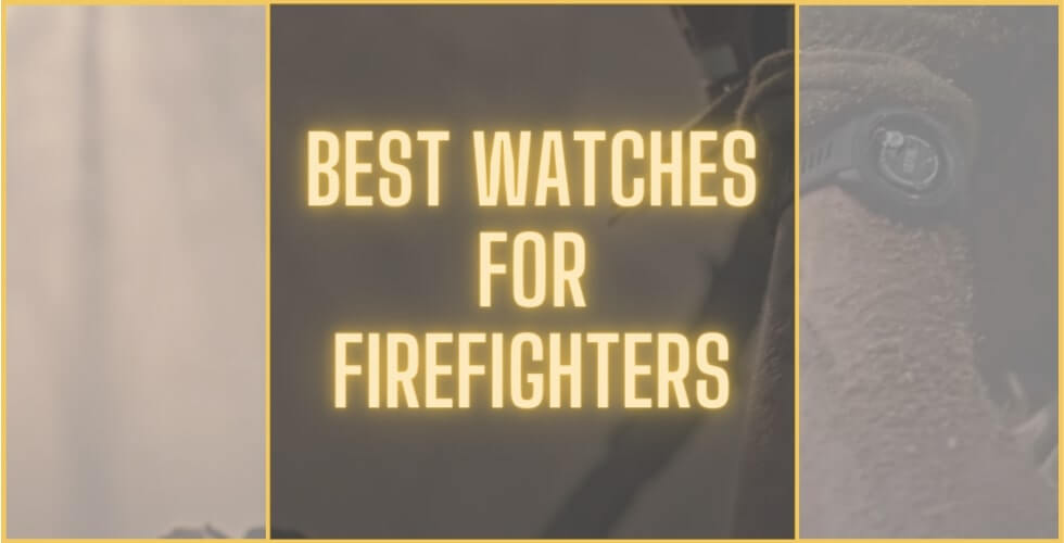 Best Watch for Firefighters