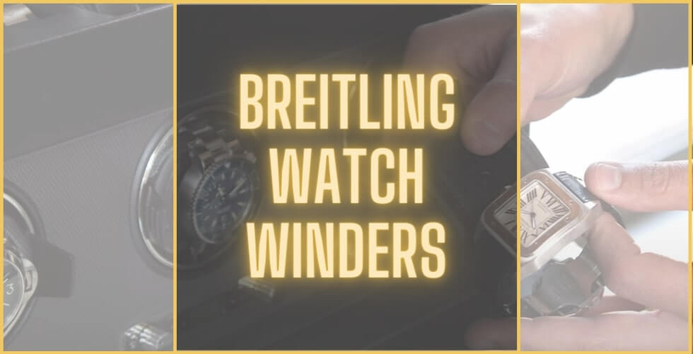 Best watch winder for Breitling watches