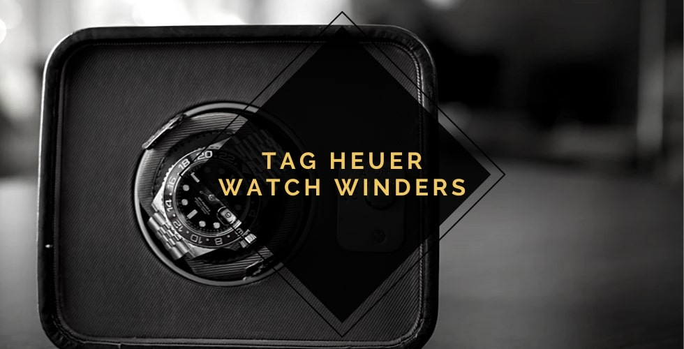 Best watch winder for Tag Heuer