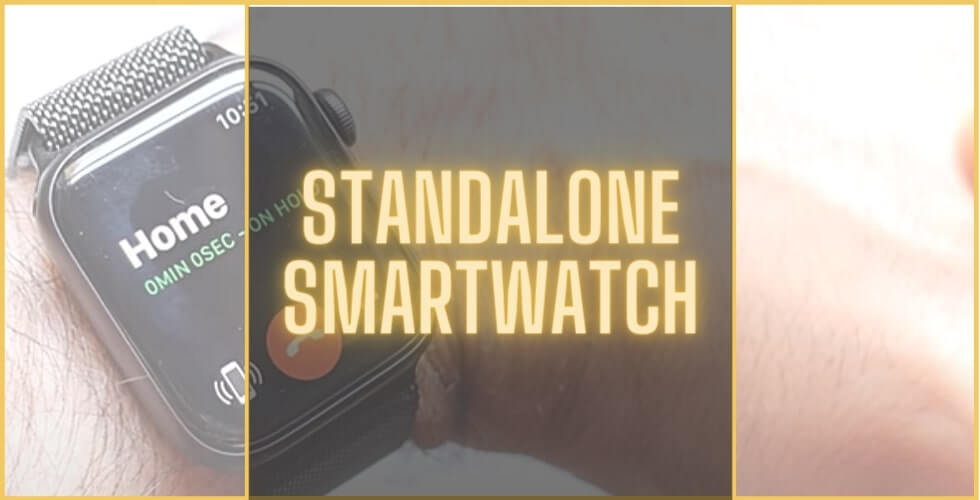 Best standalone smartwatch without phone