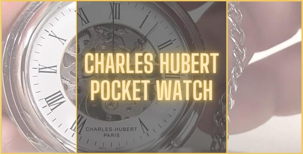 Charles Hubert pocket watch review