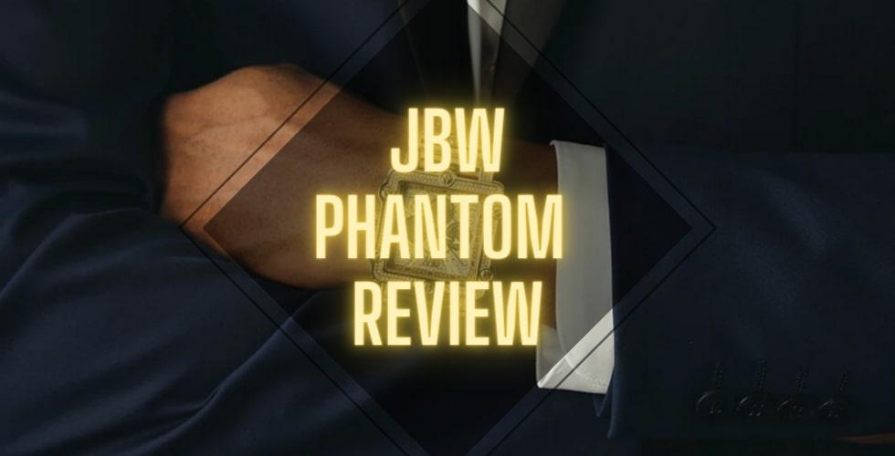 JBW Phantom Review
