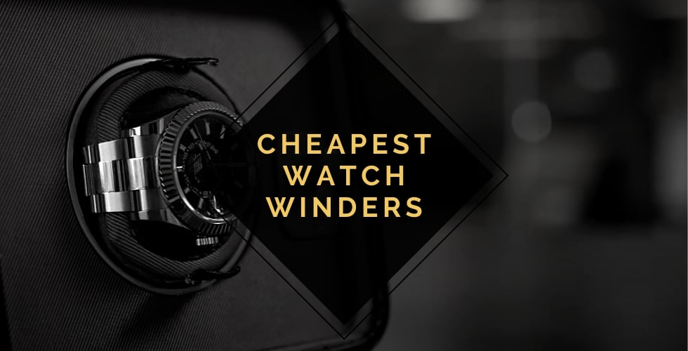 Cheapest watch winder
