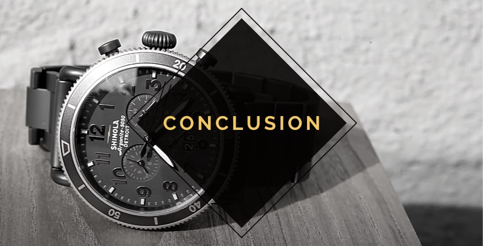 Are Shinola Watches Any Good? Conclusion