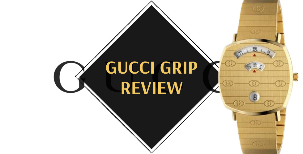 Gucci Grip watch review