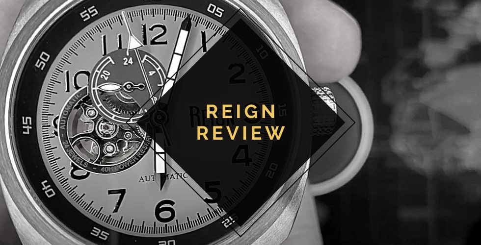Reign watches review